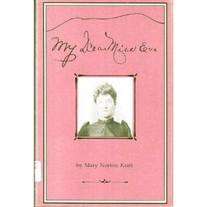 My Dear Miss Eva: Mary N. Kratt
