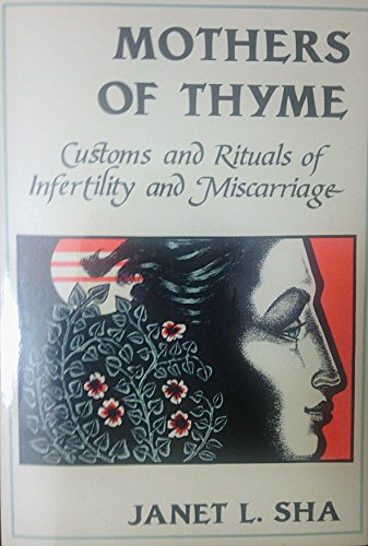 9780962595752: Mothers of Thyme: Customs and Rituals of Infertility and Miscarriage