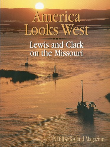 America Looks West: Lewis and Clark on: Fritz, Harry W.,