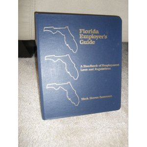 9780962596940: Florida Employer's Guide: A Handbook of Employ- Ment Laws And Regulations