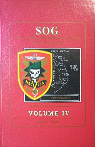 9780962597060: SOG, MACV Studies and Observations Group (Behind Enemy Lines): Volume 4, Appendixes
