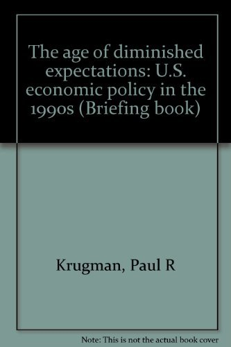 9780962597107: The age of diminished expectations: U.S. economic policy in the 1990s (Briefing book)