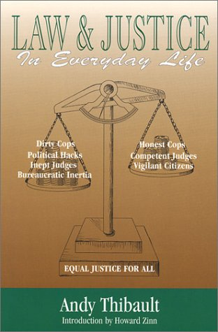 9780962600159: Law and Justice in Everyday Life: Featuring the Cool Justice Columns of Law Tribune Newspapers