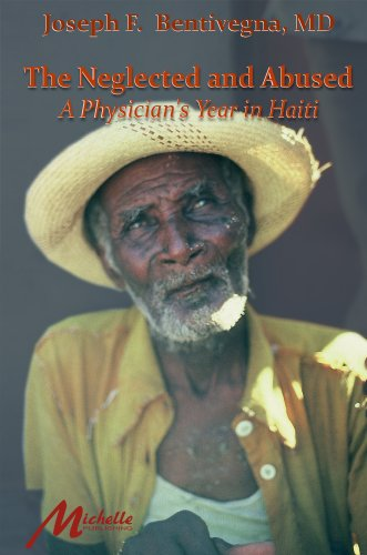 9780962600197: The Neglected and Abused: A Physican's Year in Haiti
