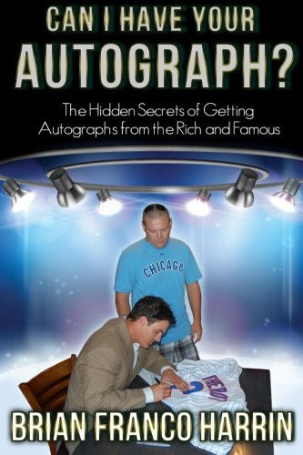 9780962601279: Can I Have Your Autograph?: The Hidden Secrets of Getting Autographs from the Rich and Famous