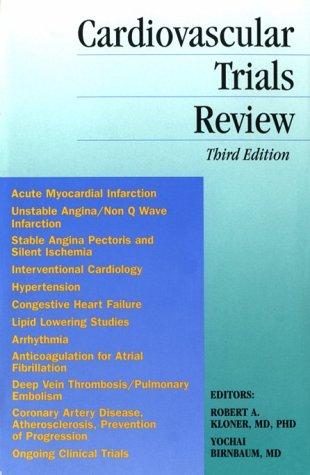 Cardiovascular Trials Review (3rd Ed.) Kloner Paperback: Robert Kloner, MD,