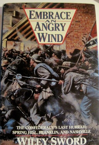 9780962603440: Embrace an Angry Wind: The Confederacy's Last Hurrah Spring Hill, Franklin, and Nashville