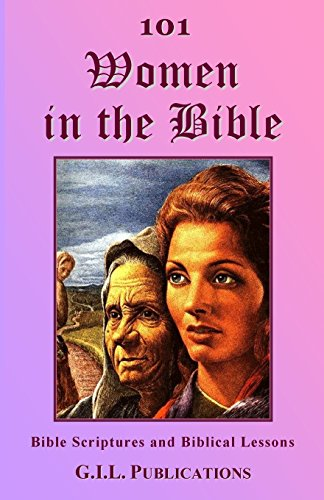 9780962603563: 101 Women in the Bible: Bible Scriptures and Biblical Lessons (101 in the Bible) (Volume 1)