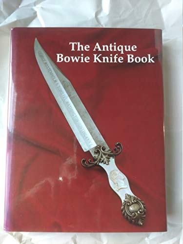 9780962604409: The antique Bowie knife book