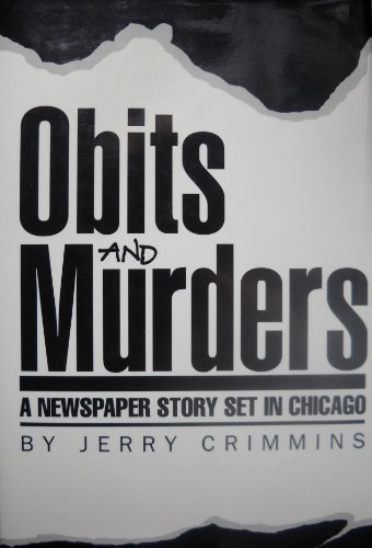9780962604706: Obits and Murders: A Newspaper Story Set in Chicago