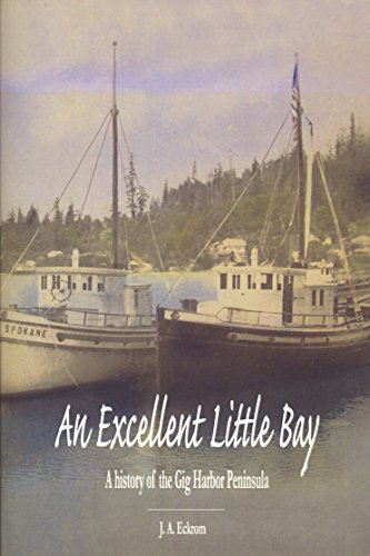 An Excellent Little Bay: A History of: J. A. Eckrom