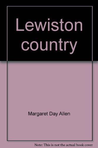 Lewiston Country: An Armchair History