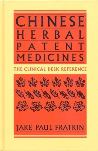 Chinese Herbal Patent Medicines: The Clinical Desk: Fratkin, Jake Paul