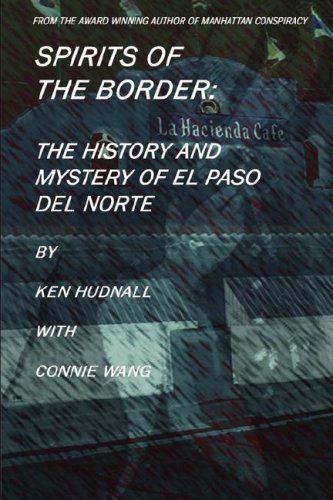 9780962608773: Spirits of the Border: The History and Mystery of El Paso Del Norte