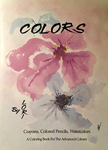 Crayons, Colored Pencils, Watercolors: A Coloring Book
