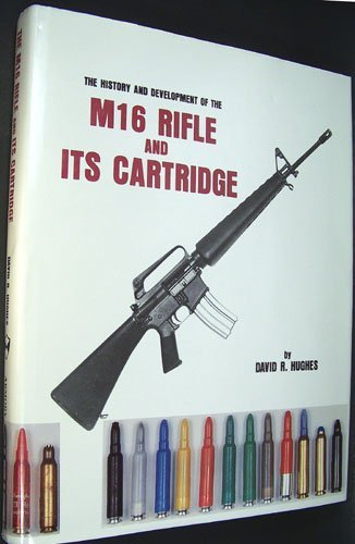 9780962609602: History and Development of the M16 Rifle and Its Cartridge