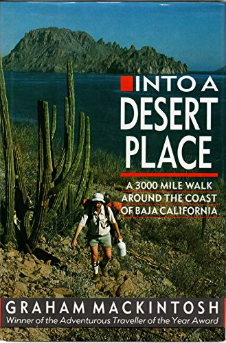 9780962610905: Into a Desert Place: A 3000 Mile Walk Around the Coast of Baja California