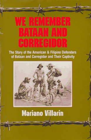 9780962612701: We Remember Bataan and Corregidor: The Story of the American and Filipino Defenders of Bataan and Corregidor and Their Captivity