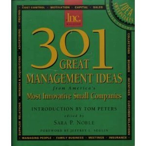 9780962614651: Three Hundred One Great Management Ideas from America's Most Innovative Small Companies