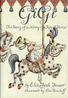 Gigi, the Story of a Merry-Go-Round Horse: Foster, Elizabeth