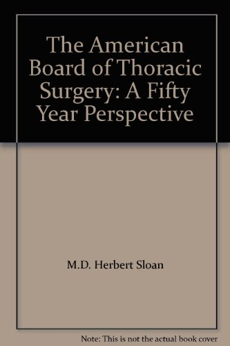 9780962617430: The American Board of Thoracic Surgery: A Fifty Year Perspective