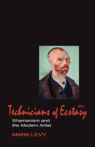 9780962618444: Technicians of Ecstasy: Shamanism and the Modern Artist