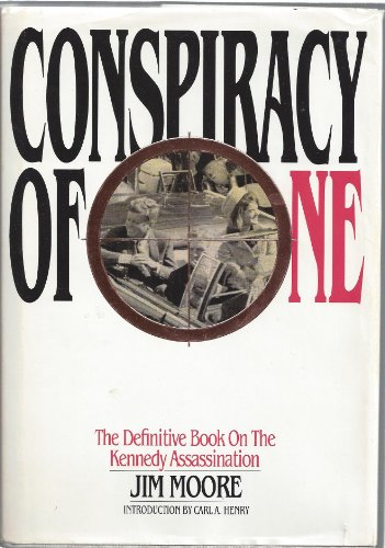 9780962621925: Conspiracy of One: The Definitive Book on the Kennedy Assassination