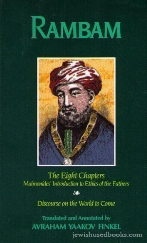 9780962622649: Rambam: Shemonah perakim;the eight chapters ; Maimonides' introduction to Ethics of the Fathers/ Perek Chelek ; Discourse on the world to come