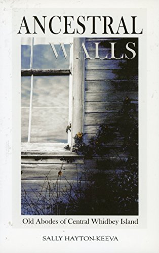9780962629501: Ancestral Walls: Old Abodes of Central Whidbey Island