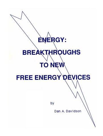 9780962632105: Energy: Breakthroughs to New Free Energy Devices History and Current Status of Developed Free Energy Devices