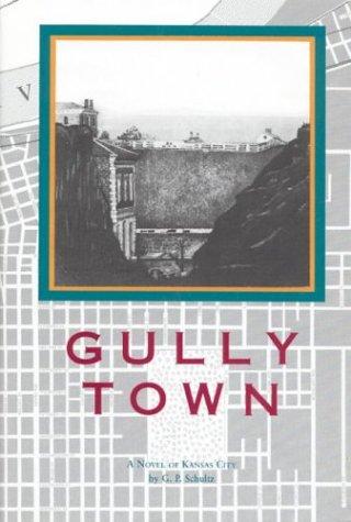 9780962632402: Gully Town: A Novel of Kansas City