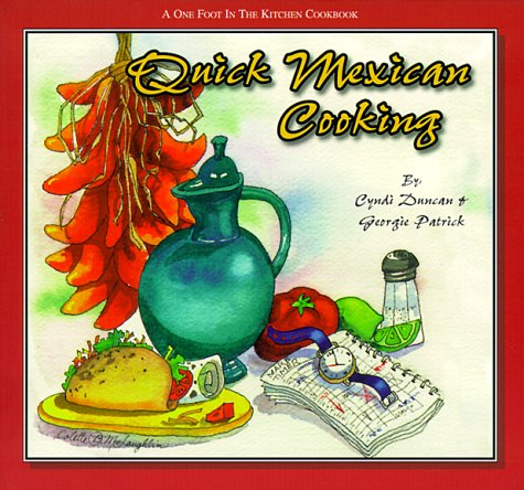 Quick Mexican Cooking (One Foot in the: Duncan, Cyndi, Patrick,
