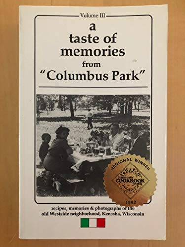 "9780962634628: A taste of memories from ""Columbus Park"": Recipes, memories & photographs of the old west side neighborhood, Kenosha, Wisconsin"