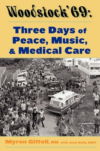 9780962635731: Woodstock '69: Three Days of Peace, Music, and Medical Care