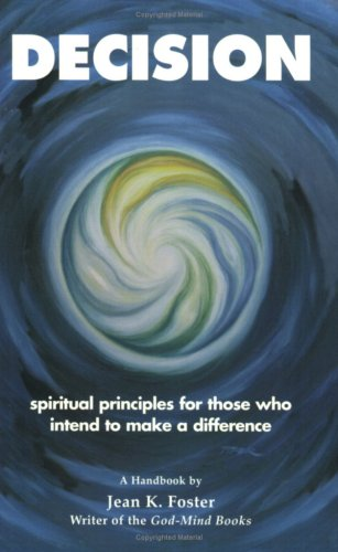 9780962636646: Decision: Spiritual Principles for Those Who Intend to Make a Difference