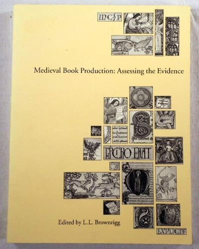 Medieval Book Production: Assessing the Evidence: Proceedings of the Second Conference of the Sem...