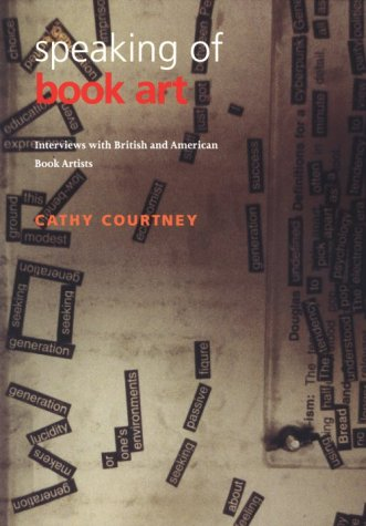 Speaking Of Book Art Interviews With B: Cathy Courtney