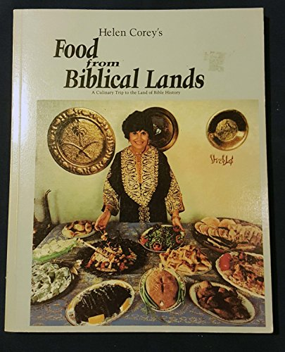 9780962637605: Helen Corey's Food from Biblical Lands: A Culinary Trip to the Land of Bible History (Revised Edition)