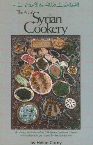 9780962637629: The Art of Syrian Cookery: A Culinary Trip to the Land of Bible History-Syria and Lebanon