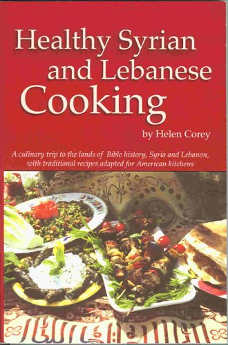 Healthy Syrian and Lebanese Cooking: Corey, Helen