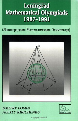 9780962640148: Leningrad Mathematical Olympiads 1987-1991 (Contests in Mathematics Series ; Vol. 1)