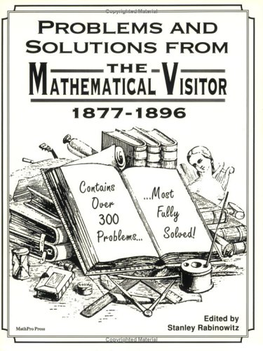 9780962640155: Problems & Solutions from the Mathematical Visitor 1877-1896 (Classic Problems Collections : No 1)