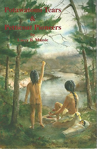 9780962640834: Potawatomi Tears and Petticoat Pioneers: More of the Romance of Michigan's Past