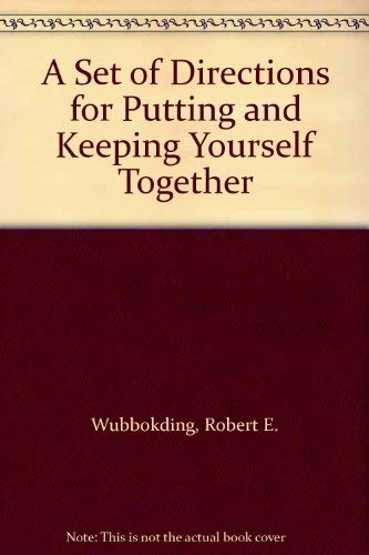 A Set of Directions for Putting and Keeping Yourself Together: Wubbokding, Robert E.