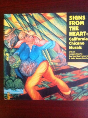 Signs from the Heart : California Chicano: Shifra M. Goldman;