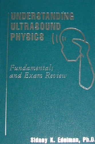 9780962644405: Understanding Ultrasound Physics: Fundamentals And Exam Review