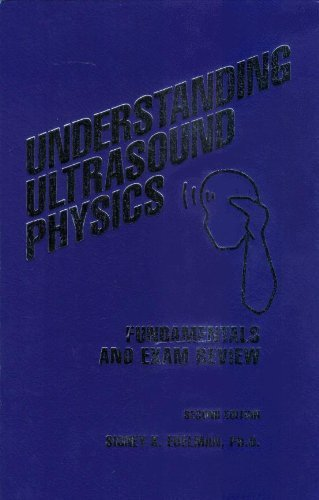 9780962644436: Understanding Ultrasound Physics: Fundamentals and Exam Review
