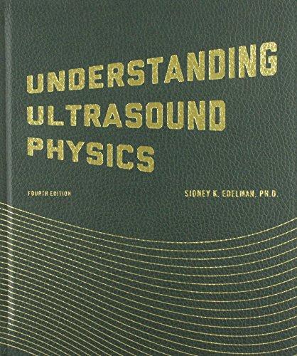 Understanding Ultrasound Physics: Edelman, Sidney K.