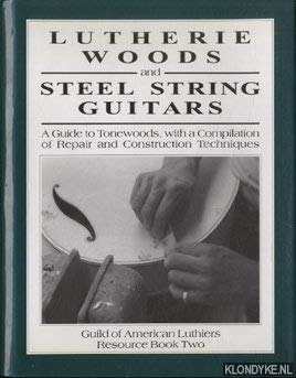 9780962644719: Lutherie Woods & Steel String Guitars: A Guide to Tonewoods With a Compilaition of Repair & Construction Techniques