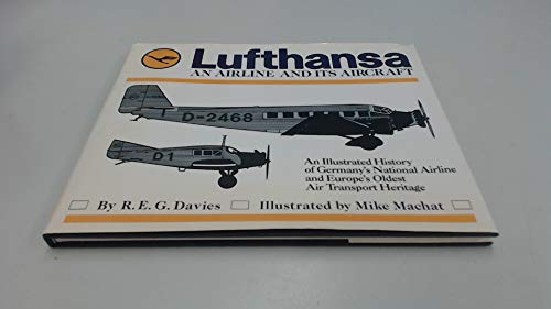 9780962648335: Lufthansa: An Airline and Its Aircraft